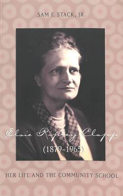 Elsie Ripley Clapp (1879-1965): Her Life and the Community School