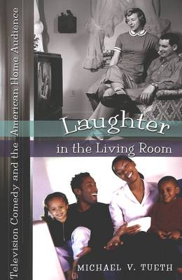 Laughter in the Living Room: Television Comedy and the American Home Audience