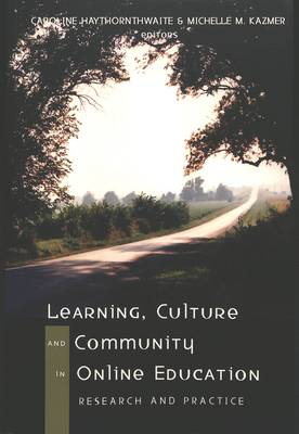 Learning, Culture and Community in Online Education: Research and Practice