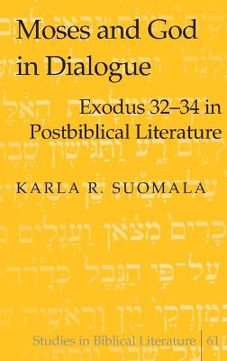 Moses and God in Dialogue: Exodus 32-34 in Postbiblical Literature