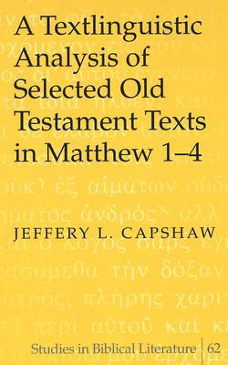 A Textlinguistic Analysis of Selected Old Testament Texts in Matthew 1-4