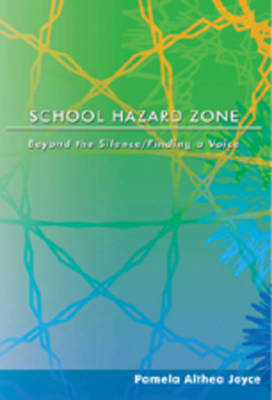 School Hazard Zone: Beyond the Silence/Finding a Voice