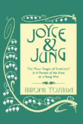 "Joyce and Jung: The ""Four Stages of Eroticism"" in A Portrait of the Artist as a Young Man"