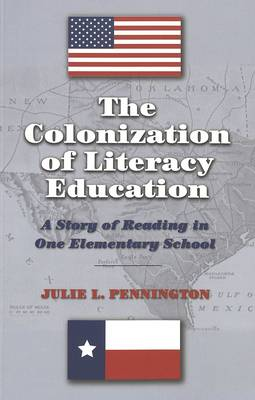 The Colonization of Literacy Education: A Story of Reading in One Elementary School