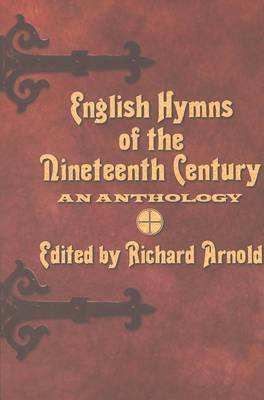 English Hymns of the Nineteenth Century: An Anthology
