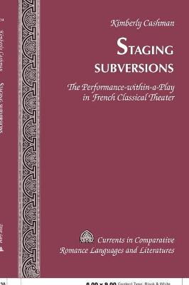 Staging Subversions: The Performance-within-a-play in French Classical Theater: 2005