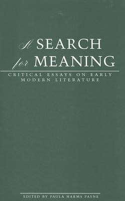 A Search for Meaning: Critical Essays on Early Modern Literature