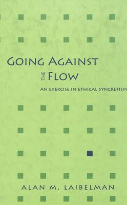 Going Against the Flow: An Exercise in Ethical Syncretism