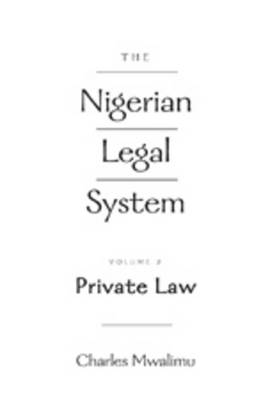 The Nigerian Legal System: Volume 2: Private Law