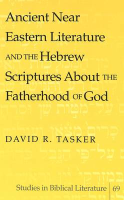 Ancient Near Eastern Literature and the Hebrew Scriptures About the Fatherhood of God