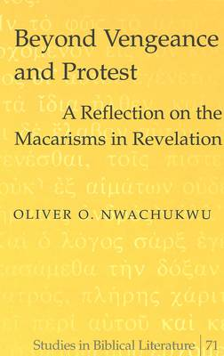 Beyond Vengeance and Protest: A Reflection on the Macarisms in Revelation