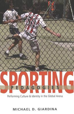 Sporting Pedagogies: Performing Culture & Identity in the Global Arena