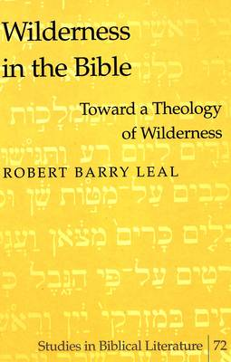 Wilderness in the Bible: Toward a Theology of Wilderness