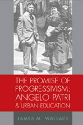 The Promise of Progressivism: Angelo Patri and Urban Education