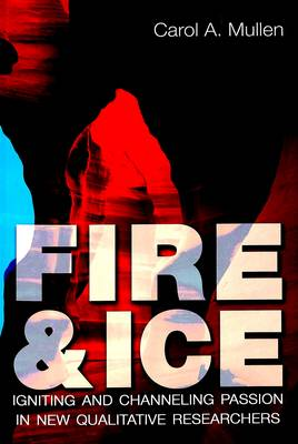 Fire & Ice: Igniting and Channeling Passion in New Qualitative Researchers