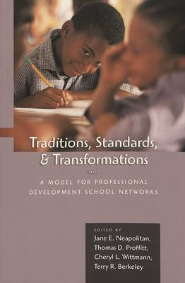 Traditions, Standards, and Transformations: A Model for Professional Development School Networks