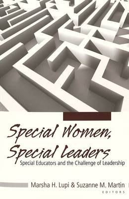 Special Women, Special Leaders: Special Educators and the Challenge of Leadership
