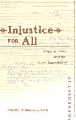 Injustice for All: Mapp Vs. Ohio and the Fourth Amendment: v. 39