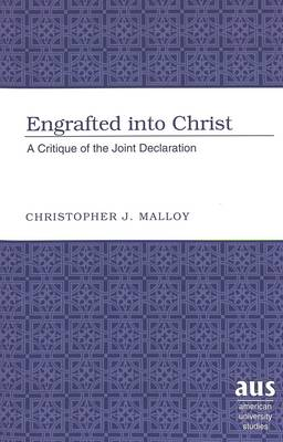 Engrafted into Christ: A Critique of the Joint Declaration