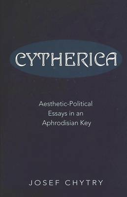 Cytherica: Aesthetic-political Essays in an Aphrodisian Key