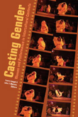 Casting Gender: Women and Performance in Intercultural Contexts