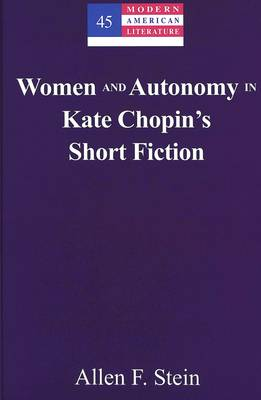 Women and Autonomy in Kate Chopin's Short Fiction