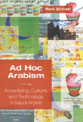 Ad Hoc Arabism: Advertising, Culture, and Technology in Saudi Arabia