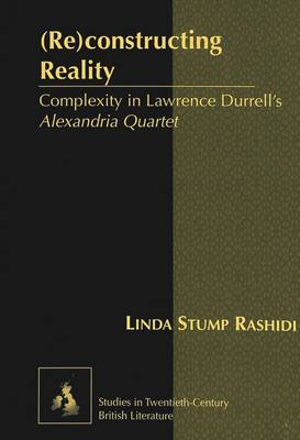 (Re)constructing Reality: Complexity in Lawrence Durrell's Alexandria Quartet