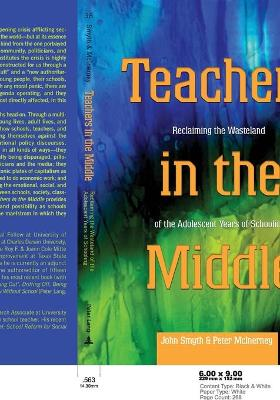 Teachers in the Middle: Reclaiming the Wasteland of the Adolescent Years of Schooling