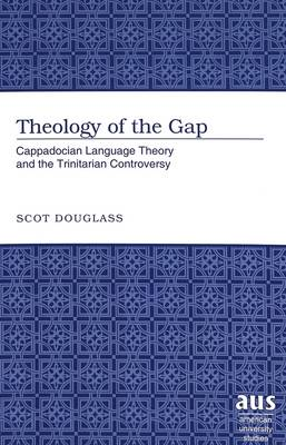 Theology of the Gap: Cappadocian Language Theory and the Trinitarian Controversy