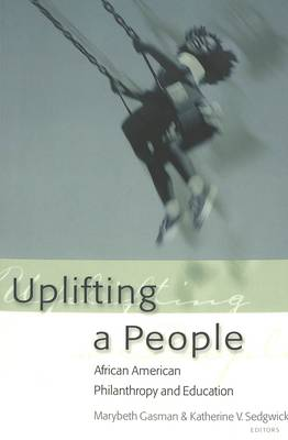 Uplifting a People: African American Philanthropy and Education