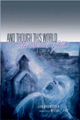 And Though This World with Devils Filled: A Story of Sufferings