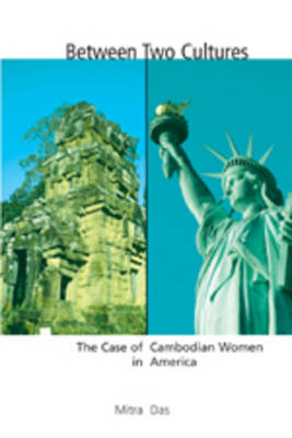 Between Two Cultures: The Case of Cambodian Women in America