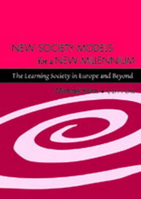 New Society Models for a New Millennium: The Learning Society in Europe and Beyond