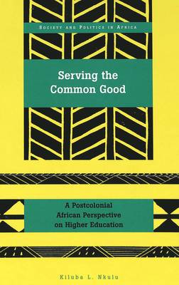 Serving the Common Good: A Postcolonial African Perspective on Higher Education
