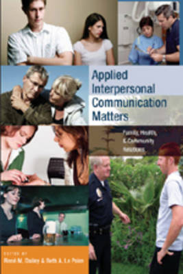 Applied Interpersonal Communication Matters: Family, Health, and Community Relations