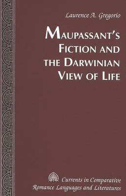 Maupassant's Fiction and the Darwinian View of Life