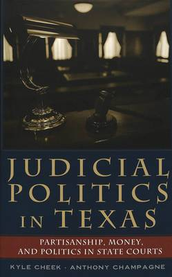 Judicial Politics in Texas: Partisanship, Money, and Politics in State Courts