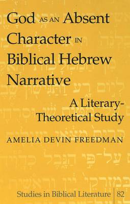 God as an Absent Character in Biblical Hebrew Narrative: A Literary-theoretical Study