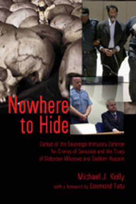 Nowhere to Hide: Defeat of the Sovereign Immunity Defense for Crimes of Genocide and the Trials of Slobodan Milosevic and Saddam Hussein