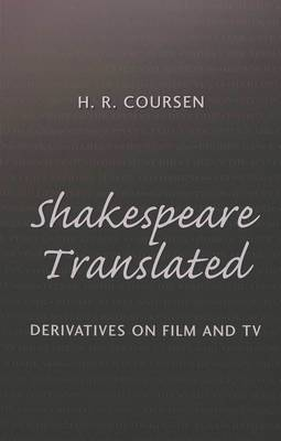 Shakespeare Translated: Derivatives on Film and TV
