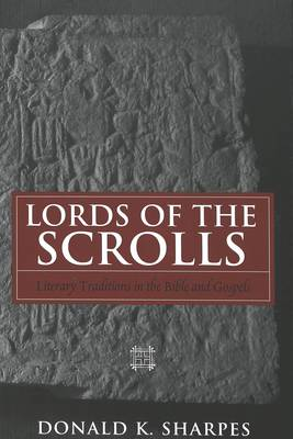 Lords of the Scrolls: Literary Traditions in the Bible and Gospels