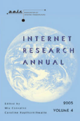 Internet Research Annual: Selected Papers from the Association of Internet Researchers Conference 2005: v. 4