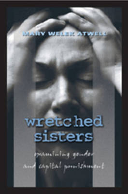 Wretched Sisters: Examining Gender and Capital Punishment