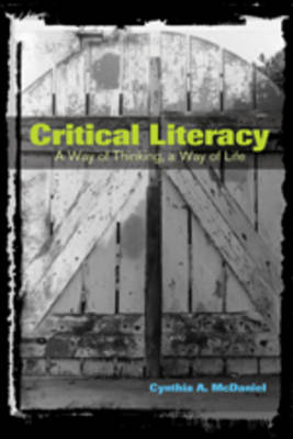 Critical Literacy: A Way of Thinking, A Way of Life