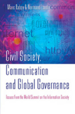 Civil Society, Communication and Global Governance: Issues from the World Summit on the Information Society