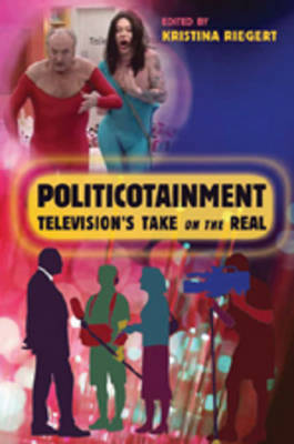 Politicotainment: Television's Take on the Real