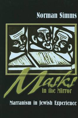 Masks in the Mirror: Marranism in Jewish Experience