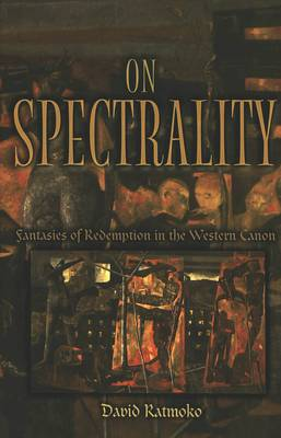 On Spectrality: Fantasies of Redemption in the Western Canon