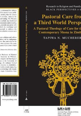 Pastoral Care from a Third World Perspective: A Pastoral Theology of Care for the Urban Contemporary Shona in Zimbabwe